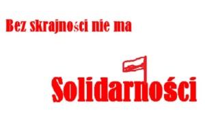Bez skrajnosci nie ma Soldarnosci krzysztofk.com